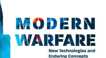 Modern Warfare: New Technologies and Enduring Concepts – Foreword